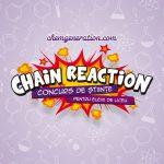 Concursul de stiinte – Chain Reaction!