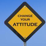 Atitudinea precede comportamentul.
